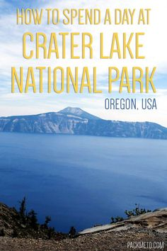 How to spend a day at Crater Lake National Park | packmeto.com
