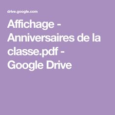 Affichage - Anniversaires de la classe.pdf - GoogleDrive Google Drive, Birthdays, Billboard
