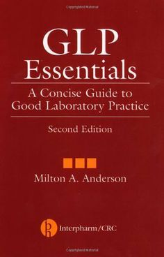 GLP Essentials: A Concise Guide to Good Laboratory Practice, Second Edition (5-pack_ by Milton A. Anderson. $99.87