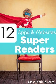 Digging Deep ... to Soar Beyond the Text: 12 Apps & Websites for Super Readers