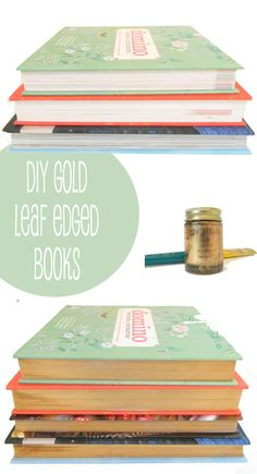 Turn the edges of your hardback books gold.   23 DIY Ways To Fake It Until You Make It