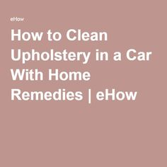 1000 Ideas About Clean Car Upholstery On Pinterest Fels