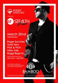 March 20, Bamboo, Miami.  Roger Sanchez, Todd Terry, Prok & Fitch, Mike Vale, Baggi Begovic
