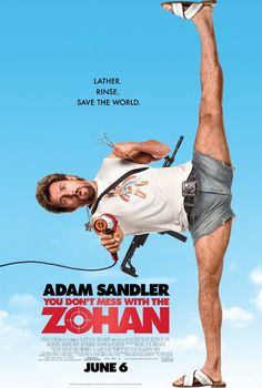 You Don't Mess with the Zohan (2008) by Dennis Dugan