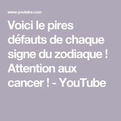 Voici le pires défauts de chaque signe du zodiaque ! Attention aux cancer ! - YouTube