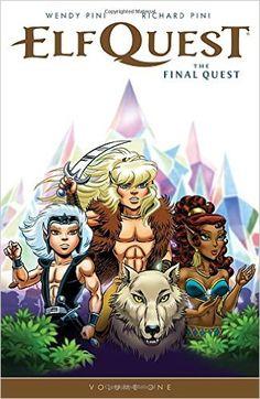 Elfquest: The Final Quest Volume 1: Wendy Pini, Richard Pini: 9781616554095: Amazon.com: Books