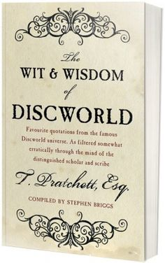 A Terry Pratchett sampler for those who won't read the 39 Discworld novels (though they are even wittier and wiser).