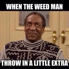 When the weed man throw in a little extra From: RedEyesOnline.net