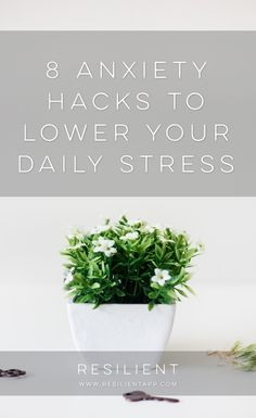 """Sometimes anxiety is caused by lots of little things in life - what I like to call """"micro stressors"""" - that seem innocent on their own, but when piled together can make us stressed out. Here are 8 anxiety hacks to lower your daily stress."""