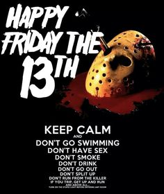 Happy Friday the 13th!!