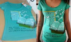 """""""Liber-tà"""" Commission. Idea by Cinzia. 100% cotton Size M (woman) Colour: aquamarine  It says: """"I don't know any freedom, except the freedom of my mind"""". ('Liber' means book, in Latin)  SOLD"""