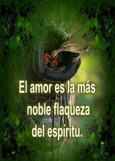 La flaqueza del espíritu, el amor..