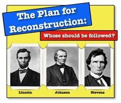 Reconstruction and its Competing Plans: Whose Should Be Followed?This lesson is…