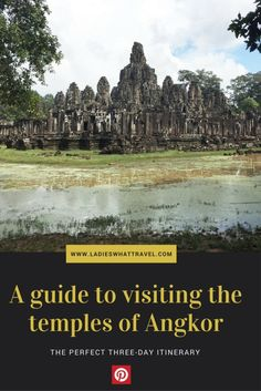 A guide to visiting the temples of Angkor – the perfect three-day itinerary | Ladies What Travel