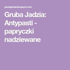 Gruba Jadzia: Antypasti - papryczki nadziewane