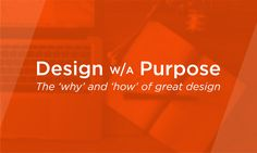 Design with a Purpose brings designers, developers, and marketers from all…