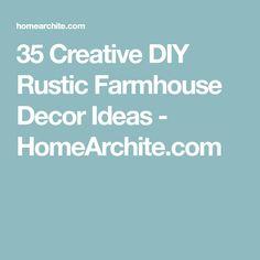 35 Creative DIY Rustic Farmhouse Decor Ideas - HomeArchite.com