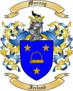 Murray Family in Ireland | We do have the Murray coat of arms / family crest from Ireland, along ...
