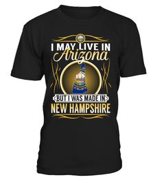 I May Live in Arizona But I Was Made in New Hampshire #NewHampshire