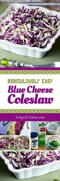 Ridiculously Easy Blue Cheese Coleslaw is a favorite side dish I've been making for years, and this coleslaw is low-carb, Keto, low-glycemic, gluten-free, and South Beach Diet friendly! [found on KalynsKitchen.com]