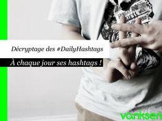 [Social Media] Décryptage des #DailyHashtags #Hashtags #Twitter