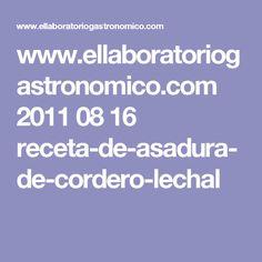 www.ellaboratoriogastronomico.com 2011 08 16 receta-de-asadura-de-cordero-lechal