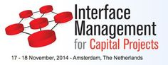Interface Management for Capital Projects at IQPC(129 Wilton Road, London, SW1V 1JZ, United Kingdom) On Monday November 17, 2014 at 9:00 am and ends Tuesday November 18, 2014 at 5:00 pm. Successfully aligning stakeholders, EPC, service companies and commissioning parties to deliver large scale projects on time and within budget.Price:Conference Only: EUR 999,Conference Plus B2b Shop (Access to post-event presentations on B2B shop): EUR 1498.Category: Conferences | Business & Economics.