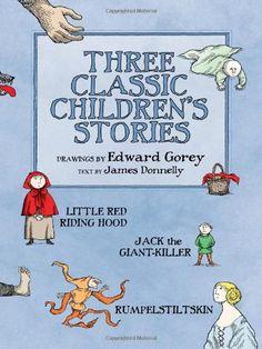 Three Classic Children's Stories: Little Red Riding Hood, Jack the Giant-Killer, and Rumpelstiltskin by James Donnelly,http://www.amazon.com/dp/0764955462/ref=cm_sw_r_pi_dp_xncTsb0JMEKN3N1C