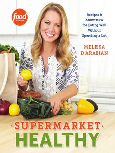 I'm reading Recipes from SUPERMARKET HEALTHY by Melissa d'Arabian on Scribd
