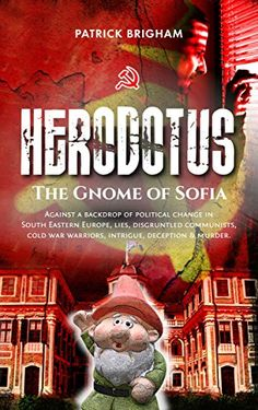 Herodotus - The Gnome of Sofia by Patrick Brigham https://www.amazon.com/dp/B00B51Y2LG/ref=cm_sw_r_pi_dp_5a6zxb10F7GC7