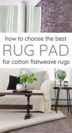 How to choose the best rug pad for flatweave cotton rugs.