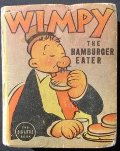 """Wimpy (Popeye) """"The Hamburger Eater"""" 1938 Big Little Book Classic Cartoon Characters, Cartoon Tv, Classic Cartoons, Vintage Cartoons, Old Cartoons, Vintage Posters, Vintage Children's Books, Vintage Toys, Popeye And Olive"""