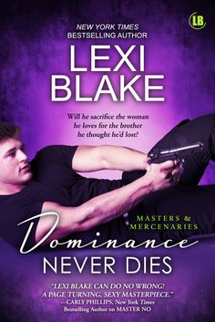 Renee Entress's Blog: [Cover Reveal] Dominance Never Dies by Lexi Blake