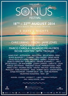 Sonus festival, open horizons, clear croatian waters, mad boat parties and pumping beats by Loco Dive, Chris Liebing, Jamie Jones and many others! More info here: http://festkt.co/hL0JzL
