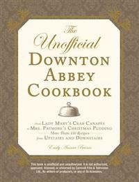 17€. The Unofficial Downton Abbey Cookbook