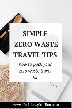 How to put together a zero waste travel kit /// /// zero waste tips / zero waste travel / travel packing tips / sustainable traveling / green living / sustainability / zero waste living / green habits / organizing #zerowaste #traveltips