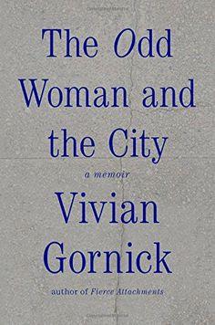 The Odd Woman and the City: A Memoir by Vivian Gornick http://www.amazon.com/dp/0374298602/ref=cm_sw_r_pi_dp_twu.vb0SZF9DC