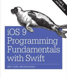 Ios 9 Programming Fundamentals With Swift: Swift Xcode And Cocoa Basics PDF