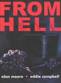 From Hell by Alan Moore and Eddie Campbell.  One of the greatest ever Graphic Novels