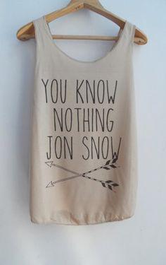 You Know Nothing Jon Snow Games of Thron Shirts Tank top Pop Punk Rock Tank Top Vest Women T shirt lady T-Shirt Size S,M,L