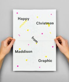 Maddison Graphic: Christmas card 2012's card unfolds to reveal a pulled cracker, with scattered coloured shapes taken from our patterned business cards.     Paper: 80gsm Evercopy  Process: Risograph  Typefaces: Neuzeit S and Mercury