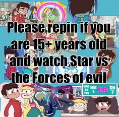 Ahh yes.. almost 16. I don't know what's wrong with me.... I guess I just got a little weird and a little wild.. STAR VS THE FORCES OF EVIL||welp I'm 13 BUT I DON'T CARE I SHIP IT