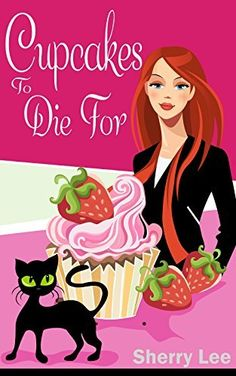 Cupcakes To Die For: A Humorous and Thrilling Cozy Mystery by Sherry Lee, http://www.amazon.com/dp/B00WFK8JH4/ref=cm_sw_r_pi_dp_AFKnvb1YAA5JM