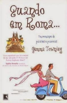 Não dei conta das besteiras de Georgie.  No #AbrilImperdível do #LdM10anos, direto do baú do Grupo Editorial Record: Quando em Roma..., Gemma Townley – http://livroaguacomacucar.blogspot.com.br/2015/04/cap-1005-quando-em-roma-gemma-townley.html