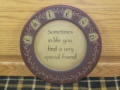 This Special Friend Wood Plate is perfect for giving or receiving. The primitive touch for a shelf or hutch. https://www.primitivestarquiltshop.com/products/special-friend-wood-plate #primitivecountryhomedecor