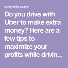 Do you drive with Uber to make extra money? Here are a few tips to maximize your profits while driving with Uber in your spare time. Don't miss these. Make More Money, Extra Money, Uber Business, Money Tips
