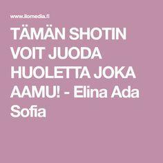TÄMÄN SHOTIN VOIT JUODA HUOLETTA JOKA AAMU! - Elina Ada Sofia