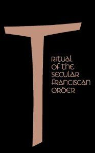 Ritual of the Secular Franciscan Order: Benet A. Fonck O.F.M.