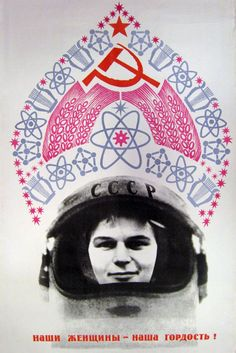 Glory to the first female cosmonaut, reads the top poster. June 16 marks the 50th anniversary of Valentina Tereshkova trip to space, the first woman to make the leap beyond Earth.
