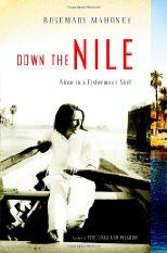Down the Nile: Alone in a Fisherman's Skiff by Rosemary Mahoney. Mahoney was determined to take a solo trip down the Egyptian Nile in a small boat, even though civil unrest and local traditions create obstacles. She gained the unlikely sympathy and respect of a Muslim sailor, who provided her with both a seven-foot skiff and a window into the culturally and materially impoverished lives of rural Egyptians. Egyptian women don't row on the Nile, and tourists aren't allowed to for safety's…